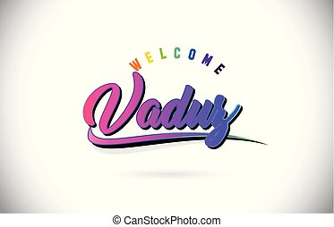 Vaduz Welcome To Word Text with Creative Purple Pink Handwritten Font and Swoosh Shape Design Vector.