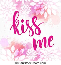 Valentine card with kiss me message