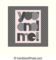 Valentine day typography poster with Cute text You and Me for banner design, greeting card, wedding invitation. Pink colors
