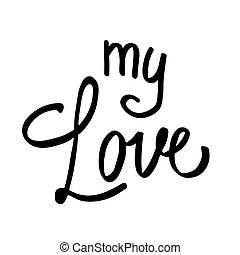 Valentine hand drawn lettering my love. For valentine s day