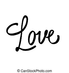 Valentine lettering love. Hand drawn lettering about love. For v