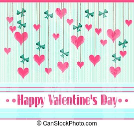 Valentines card with text Happy Valentines Day, many hanging, pink hearts a blue bows