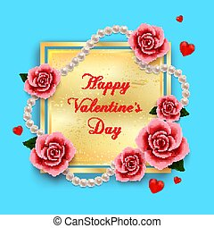 Valentines day background with roses, hearts and pearls on blue