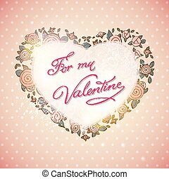 Valentine`s Day card on pink roses with place for text.