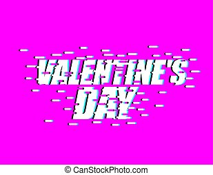 Valentines day glitch effect. lovers Day. emblem for Holiday...
