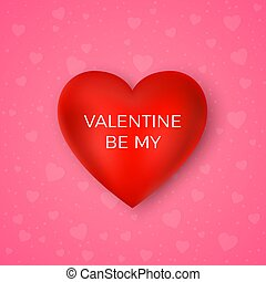 Valentines day greeting card. Be my valentine. Red heart with text on pink background. vector