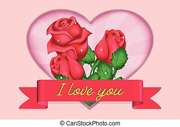 Valentines day greeting card roses, heart, banner with the inscription