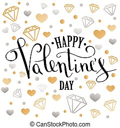 Valentine's Day greeting card with geometric form diamond. Calligraphic pen inscription on a white background with jewels. low poly style jewel shape in golden glitter background.