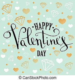 Valentine's Day greeting card with geometric form diamond. Calligraphic pen inscription on mint background with jewels. low poly style jewel shape in golden glitter background. Vector