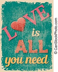 Valentine's Day Poster. Retro Vintage design. Love is All...