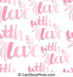 Valentines day seamless pattern with lettering. Perfect for gift box, birthday, save the date invitation, design, diary