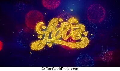 Valentines Love Greeting Text Sparkle Particles on Colored Fireworks