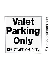 Valet Parking Only - A valet parking only sign isolated on a...