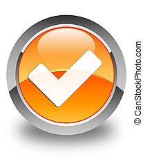 Validate icon glossy orange round button