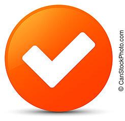 Validate icon orange round button