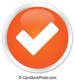 Validate icon premium orange round button
