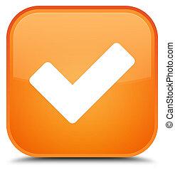 Validate icon special orange square button