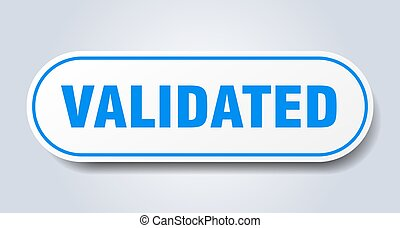 validated sign. rounded isolated button. white sticker