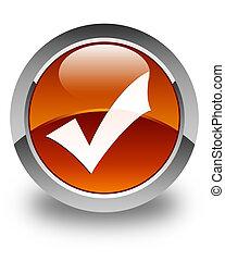 Validation icon glossy brown round button