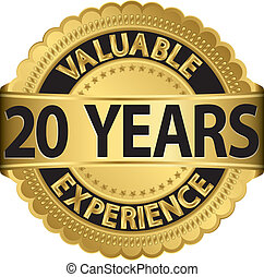 Valuable 20 years of experience golden label with ribbon,...