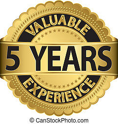Valuable 5 years of experience golden label with ribbon, vector illustration