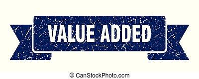value added grunge ribbon. value added sign. value added...
