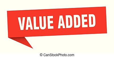 value added speech bubble. value added sign. value added...