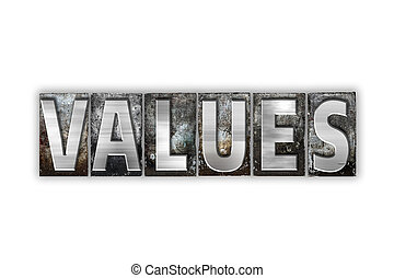 Values Concept Isolated Metal Letterpress Type