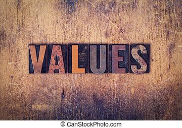 Values Concept Wooden Letterpress Type