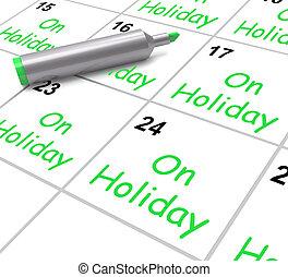 van, jaarlijks verlof, tijd, kalender, vakantie, of, ...