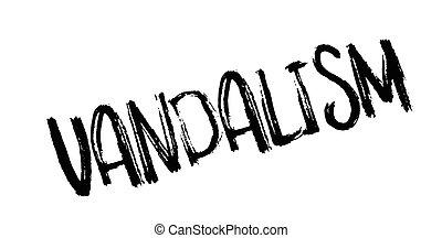 Vandalism rubber stamp. Grunge design with dust scratches....
