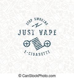 Vape shop seamless pattern and label with shabby texture. ...