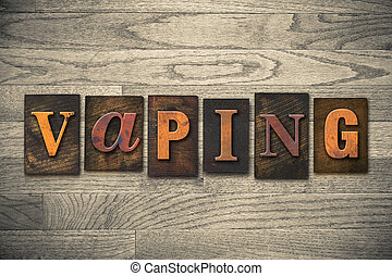 Vaping Concept Wooden Letterpress Type