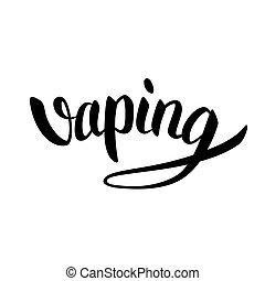 Vaping hand-drawn lettering black on white background.