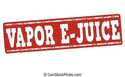 Vapor e-juice sign or stamp - Vapor e-juice grunge rubber ...