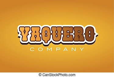 Company western style vaquero text word logo design on yellow background with brown color