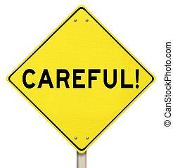 vara, försiktig, gul, varning, vägmärke, varning, fara