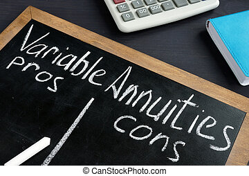 Variable Annuities pros and cons written on a blackboard.