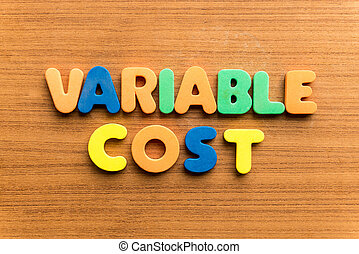 variable cost colorful word on the wooden background