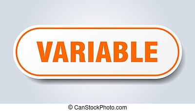 variable sign. rounded isolated button. white sticker