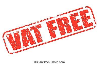 Vat free red stamp text