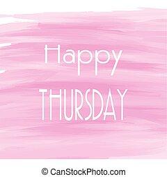 vattenfärg, torsdag, bakgrund, rosa, lycklig