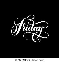 vecka, fredag, bläck, vit, kalligrafi, dag, letteri, handskrivet