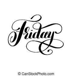 vecka, fredag, svarting bläck, kalligrafi, dag, handskrivet