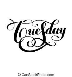 vecka, tisdag, svarting bläck, kalligrafi, dag, handskrivet