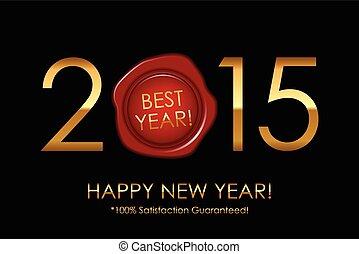 Vector 2015 Best Year! 100% Satisfaction Guaranteed! - backgroun