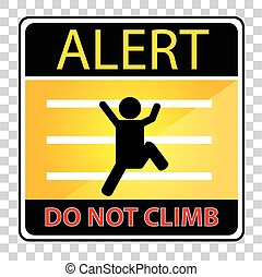 Alert Sign - Do Not Climb