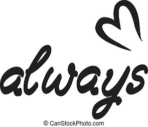 always - vector always and heart