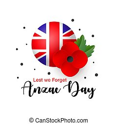 Vector Anzac Day card. Lest We Forget. Realistic Red Poppy flower and Flag of the United Kingdom of Great Britain and Northern Ireland. Tag, mark, sticker - poppy appeal. Memorial Day.