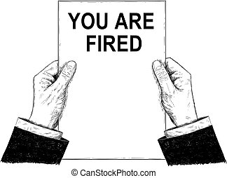 Vector Artistic Illustration or Drawing of Businessman Hands Holding Paper With You Are Fired Text